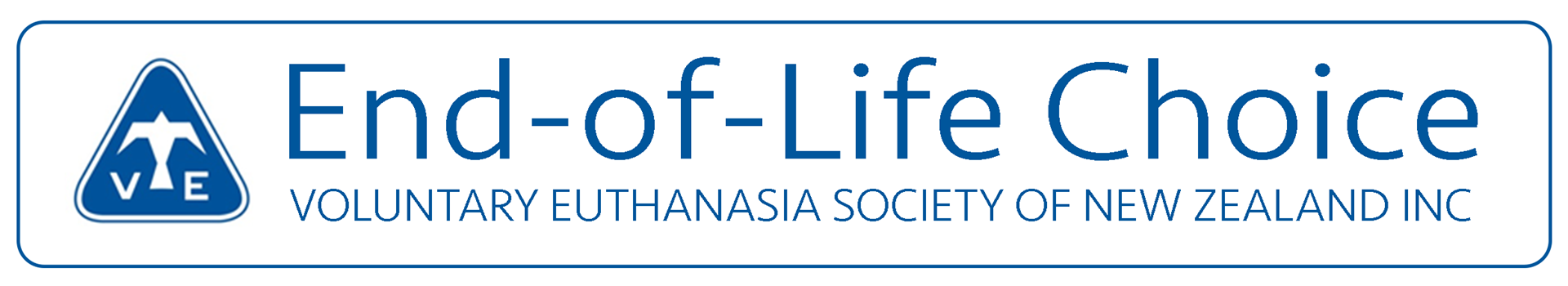 End-of-Life Choice - VOLUNTARY EUTHANASIA SOCIETY OF NEW ZEALAND INC